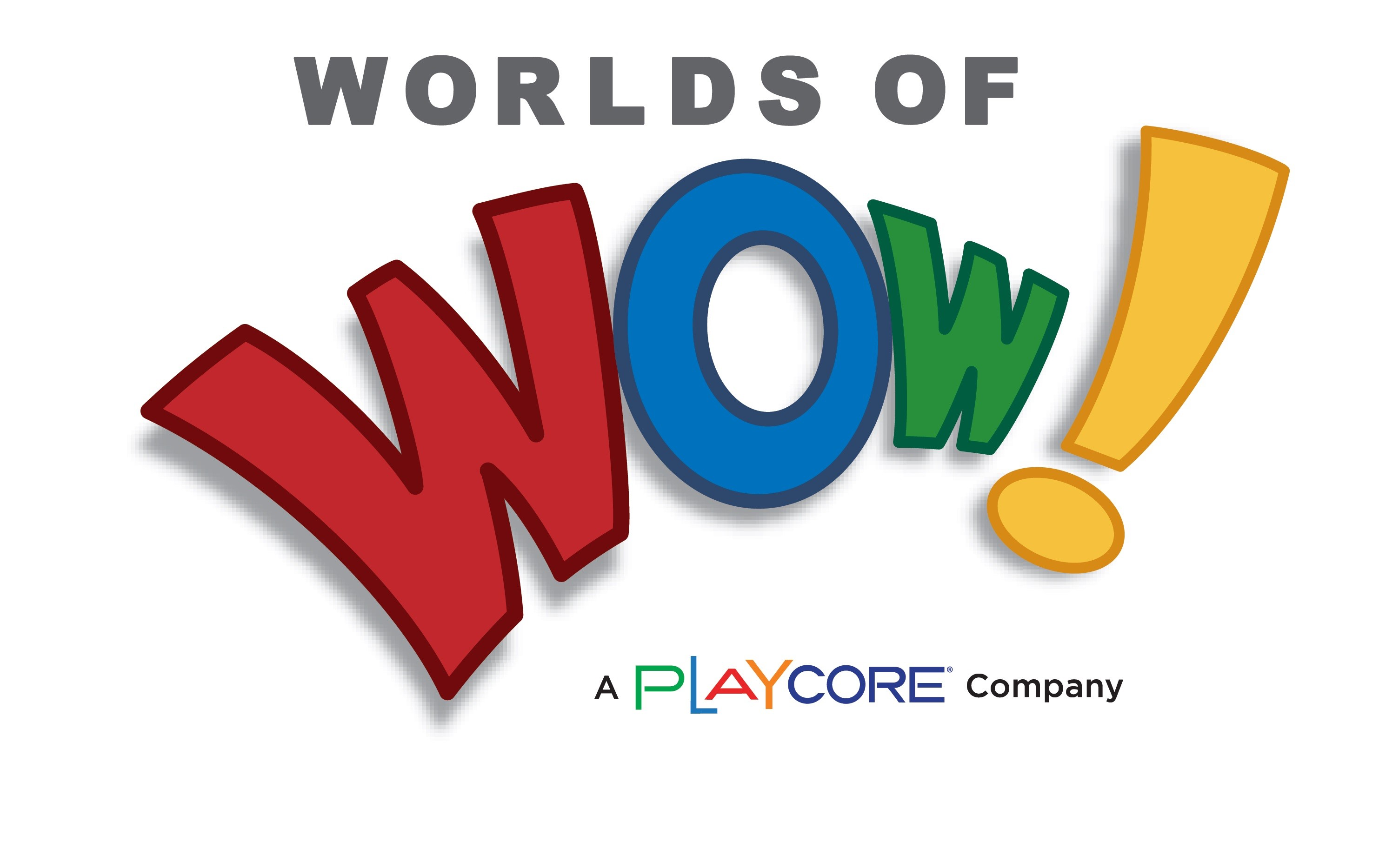 Worlds of Wow! A Playcore Company