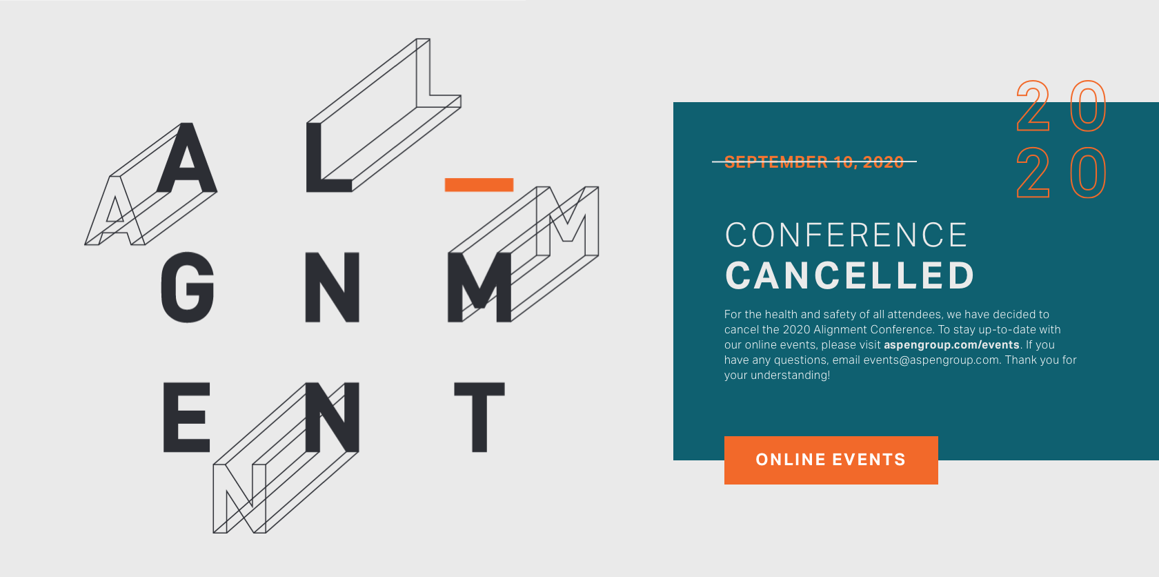 Conference Cancelled - For the health and safety of all attendees, we have decided to cancel the 2020 Alignment Conference. To stay up-to-date with our online events, please visit aspengroup.com/events. If you have any questions, email events@aspengroup.com. Thank you for your understanding!